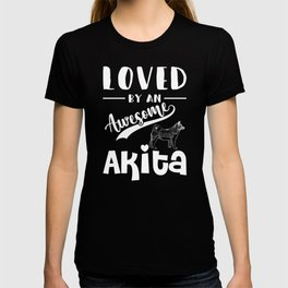 Loved By An Awesome Akita wh T-shirt