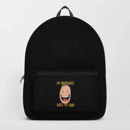 My Oncologist Does My Hair. - Gift Backpack