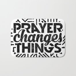Prayer Changes Things Bath Mat
