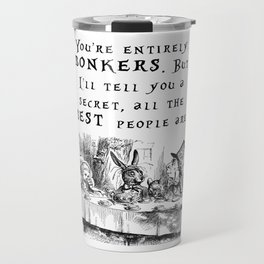 You're entirely bonkers Travel Mug