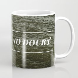 Lack of Doubt Coffee Mug