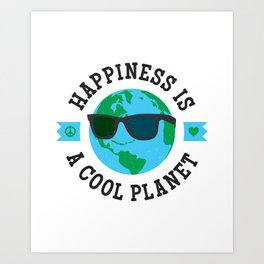 Happiness Is A Cool Planet Art Print