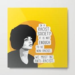 Angela Davis Anti-racist quote Metal Print