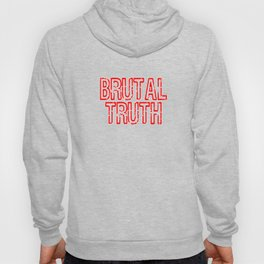 """Red and harsh tee design with text """"Brutal Truth"""". Makes a unique but fab gift for everyone!  Hoody"""