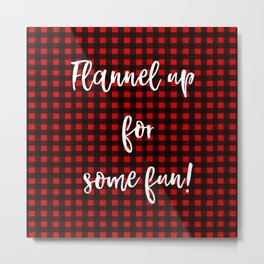 Flannel Up for Some Fun Buffalo Plaid Metal Print