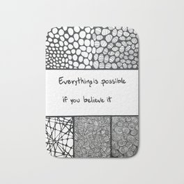 Everything is possible if you believe it Bath Mat
