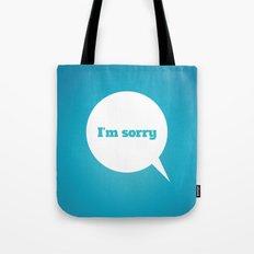 Things We Say - I'm sorry Tote Bag