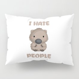 I Hate People Cute Wombat Funny Gift Idea Pillow Sham