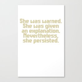 'Nevertheless, she persisted.' (ecru text) Canvas Print