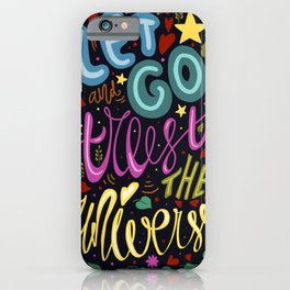let go and trust the universe iPhone Case