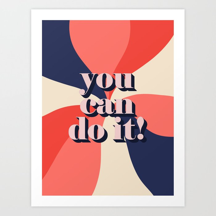 You cand do it Art Print