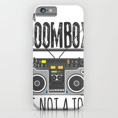 A Boombox is not a toy iPhone 6s Slim Case