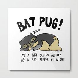 Bat Pug! Metal Print