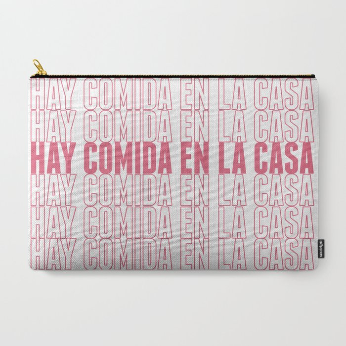 Hay_Comida_En_La_Casa_CarryAll_Pouch_by_Reyna_Villa__Large_125_x_85