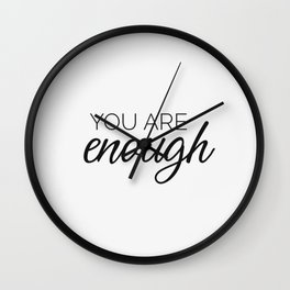 You are enough - white Wall Clock