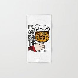 If You Can Read This Bring Me Beer Hand & Bath Towel