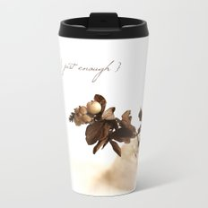 Just Enough Metal Travel Mug