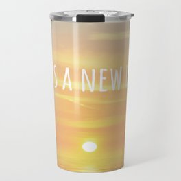 It's A New Day (Typography) Travel Mug
