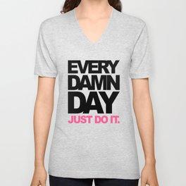Every damn day just do it Fitness Motivation Unisex V-Neck