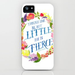 She is Little and Fierce  iPhone Case