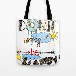 Dont Worry Be Happy Donut Tote Bag
