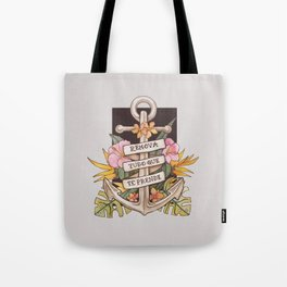 Remove everything that holds you down Tote Bag
