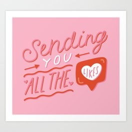 Sending You All the Likes Art Print