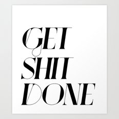 GET SHIT DONE! Art Print