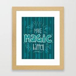 Make Magic Happen! Framed Art Print