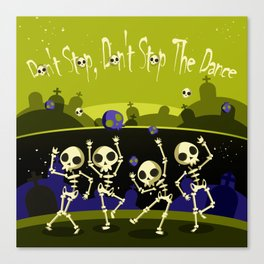 """""""Don't Stop, Don't Stop The Dance (Halloween Party)"""" Canvas Print"""