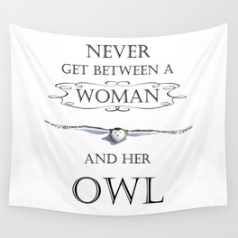 Never get between a woman and her owl Wall Tapestry