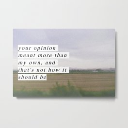 Your Opinion Metal Print