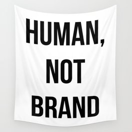 Human, Not Brand Wall Tapestry
