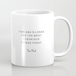 tom quote,time and silence are the most luxurious things today,office decor,office sign,quotes Coffee Mug