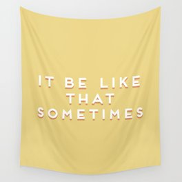 """""""It be like that sometimes"""" Vintage Yellow Type Wall Tapestry"""