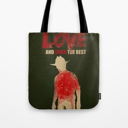 we bury the ones we love Tote Bag