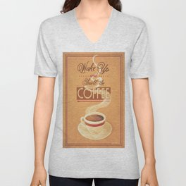 Wake Up and Smell The Coffee Unisex V-Neck