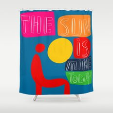 The sun is mine today illustration Shower Curtain
