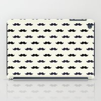 moustache iPad Cases featuring *Moustache* by Mr and Mrs Quirynen