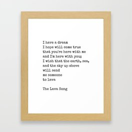 I have a dream - Lava song Quote Framed Art Print