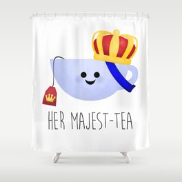 Her Majest-tea Shower Curtain