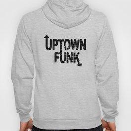 UPTOWN FUNK Hoody