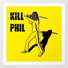 Kill Phil Art Print
