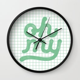 Oh My green and white typography poster design for bedroom wall art home decor Wall Clock