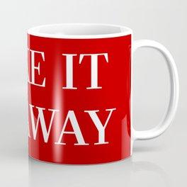 """MAGA-Style """"Make it Go Away"""" Coffee Mug"""