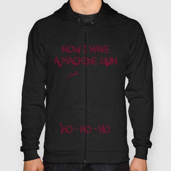 Die hard: Now I have a machine gun Ho-Ho-Ho Hoody