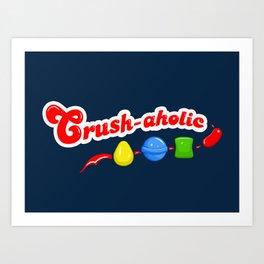 Crush-aholic Art Print