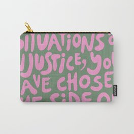 (Pink+Army Green) If You Are Neutral In Situations Of Injustice You Have Chosen The Side Of The Oppressor Carry-All Pouch