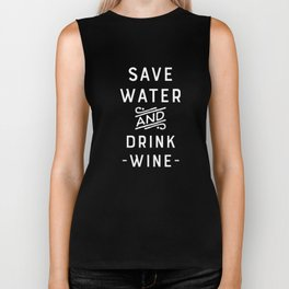 Save Water and Drink Wine Funny  Biker Tank