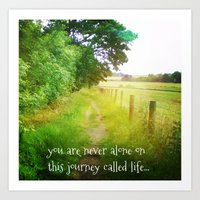 you are never alone on this journey called life.... Art Print